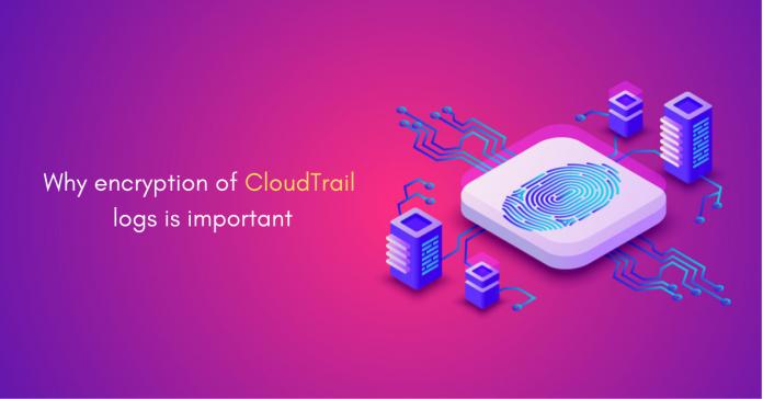 CloudTrail Encryption