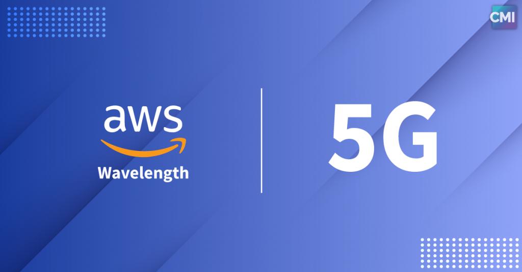 AWS Wavelength 5G